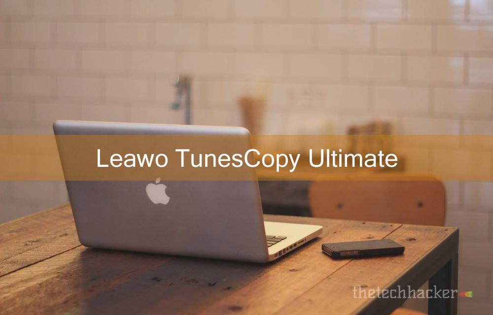 Leawo TunesCopy Ultimate Review