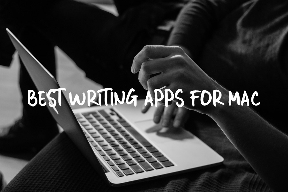 Best Writing Apps for Mac