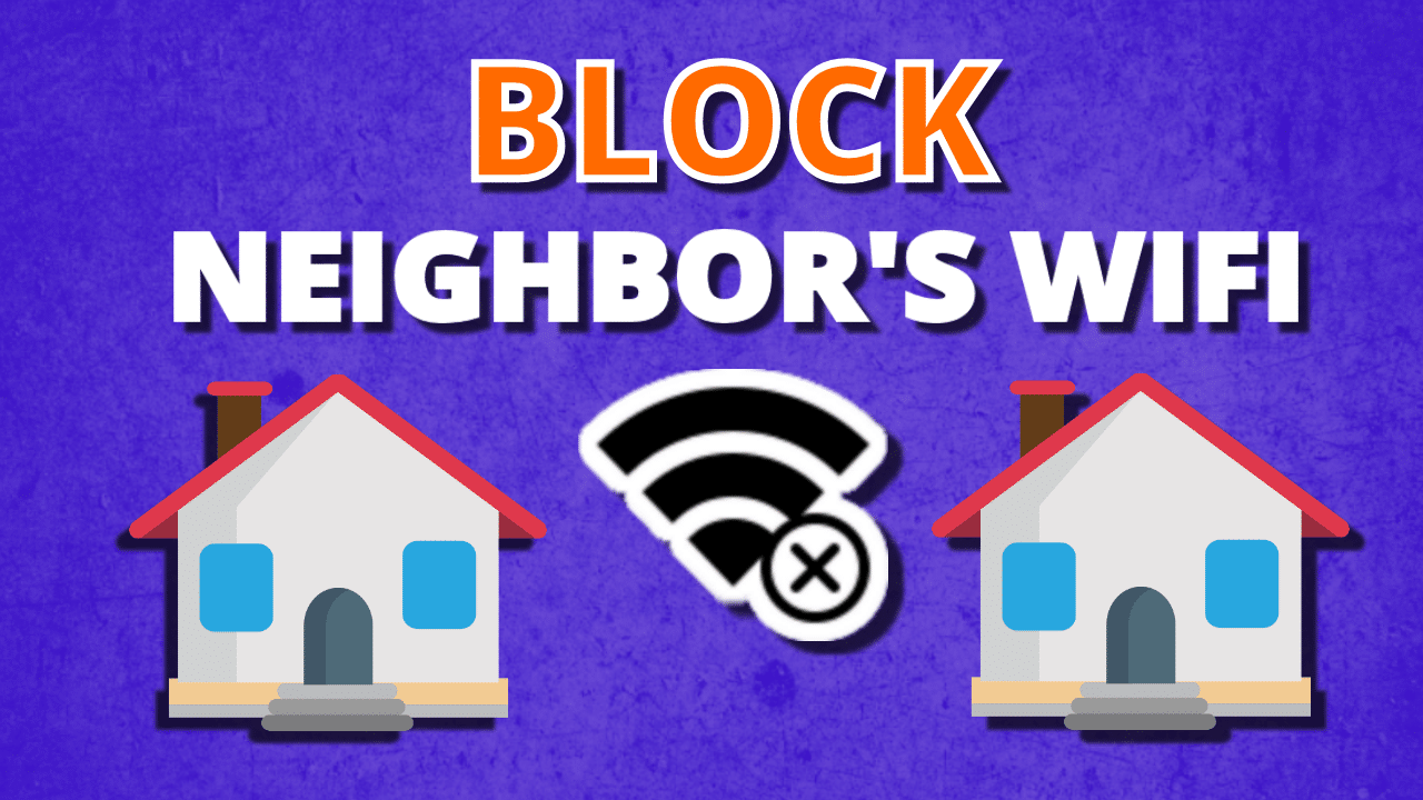 How to block the neighbor's WiFi