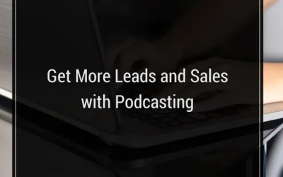 Get More Leads and Sales with Podcasting