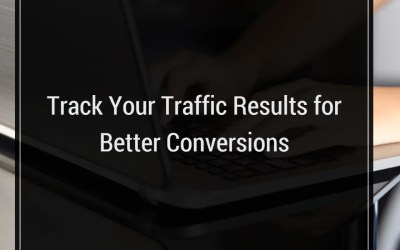 Track Your Traffic Results for Better Conversions