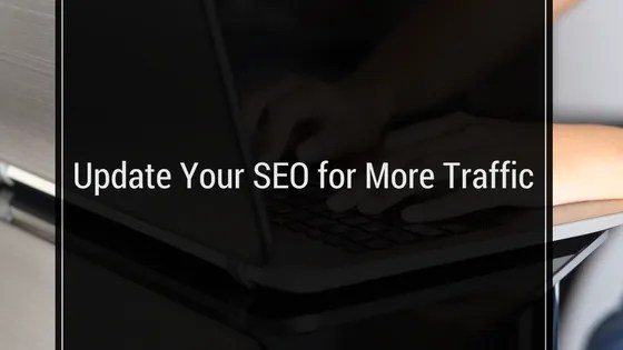 Update Your SEO for More Traffic