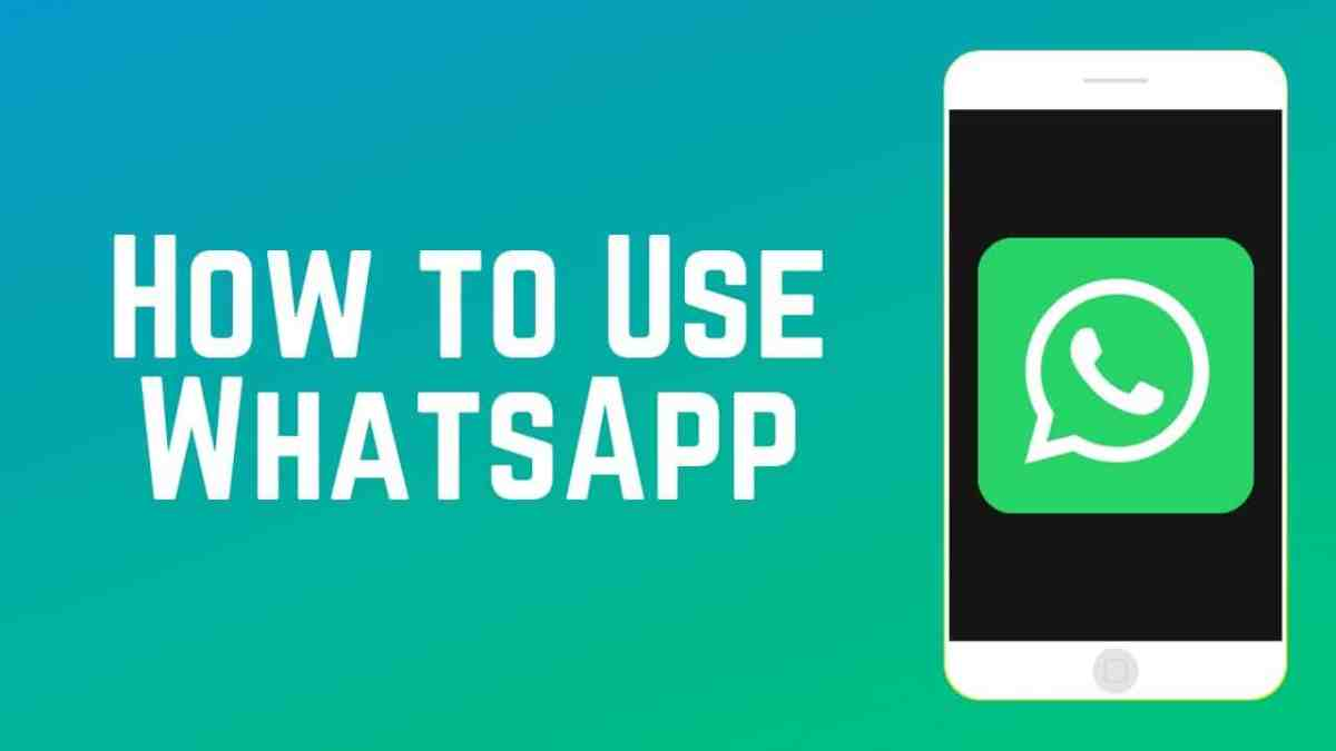 How to Use Whatsapp ?? A Beginner's Guide