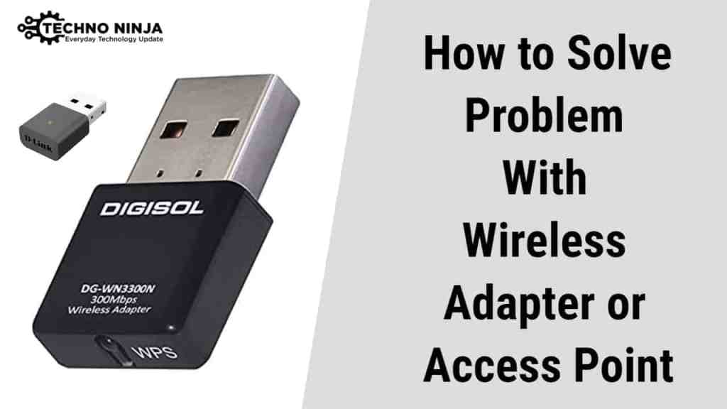 HOW TO SOLVE PROBLEM WITH WIRELESS ADAPTER OR ACCESS POINT 2
