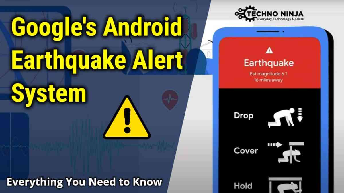 Google announced Android Earthquake Alert System to detect Earthquakes