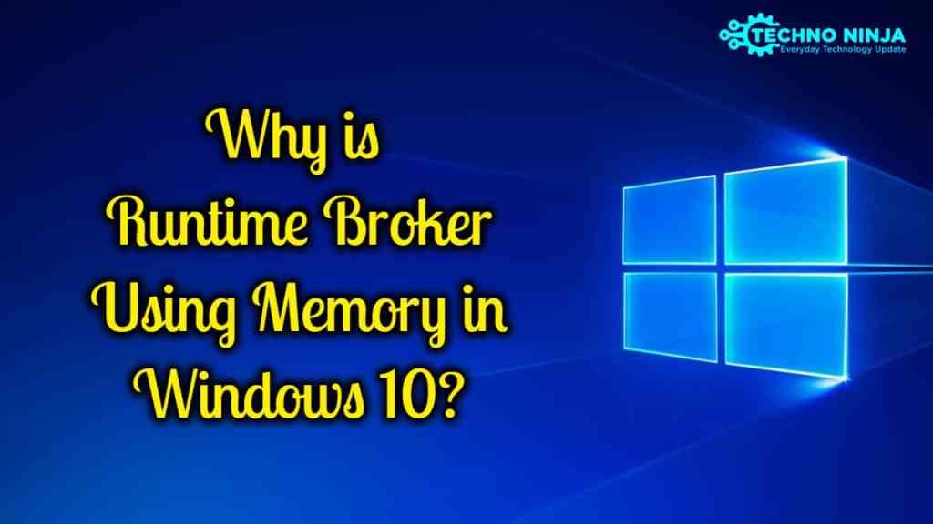 Why is Runtime Broker Using Memory in Windows 10?