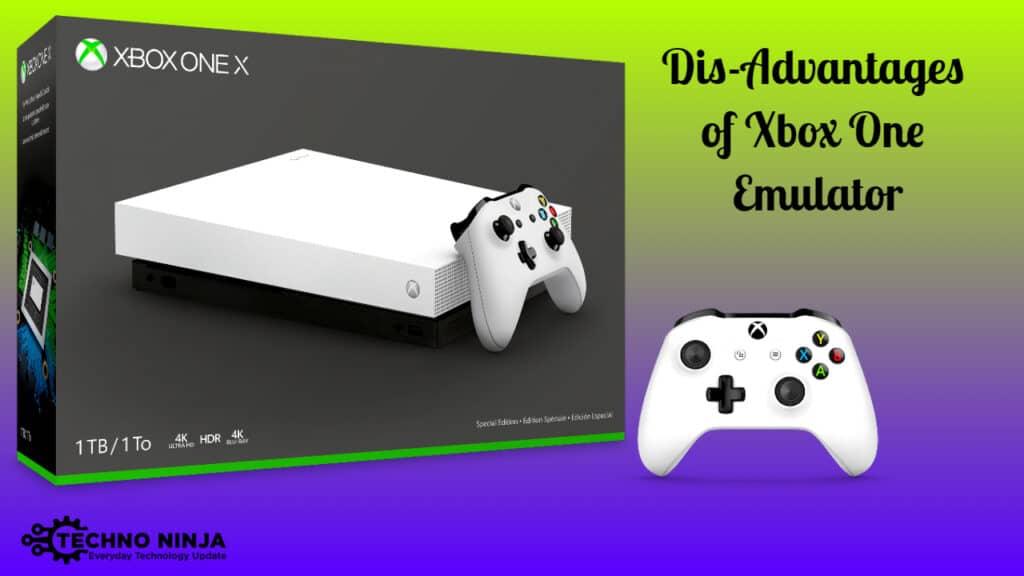 Disadvantages of Xbox One Emulator