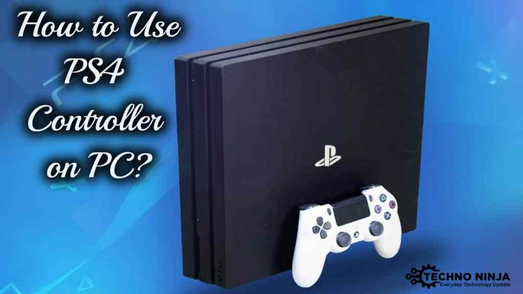 How to Use PS4 Controller on PC?