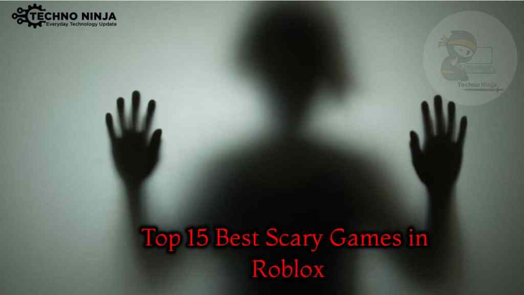 What are some of the best scary games in Roblox?