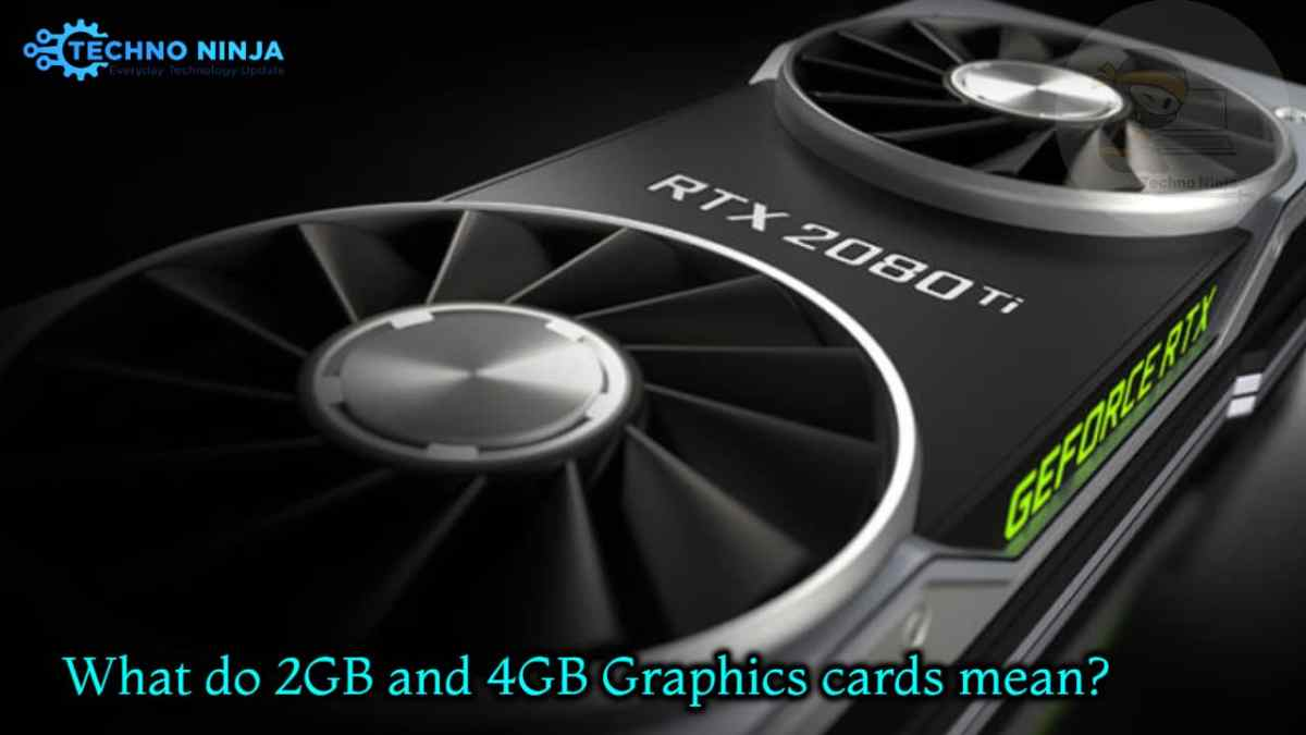 What Do 2GB And 4GB Graphics Cards Mean?
