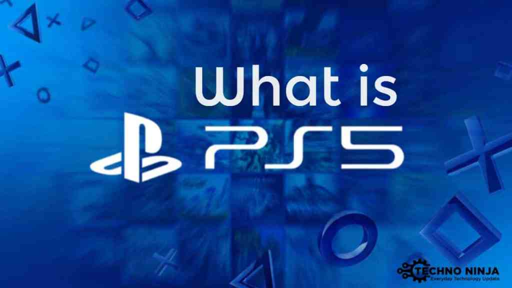 What is PS5?