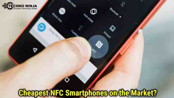 Cheapest NFC Smartphones on the Market