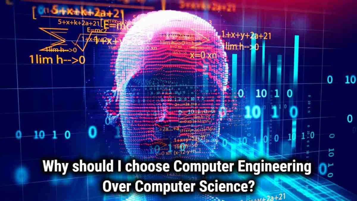 Why Should I Choose Computer Engineering Over Computer Science?