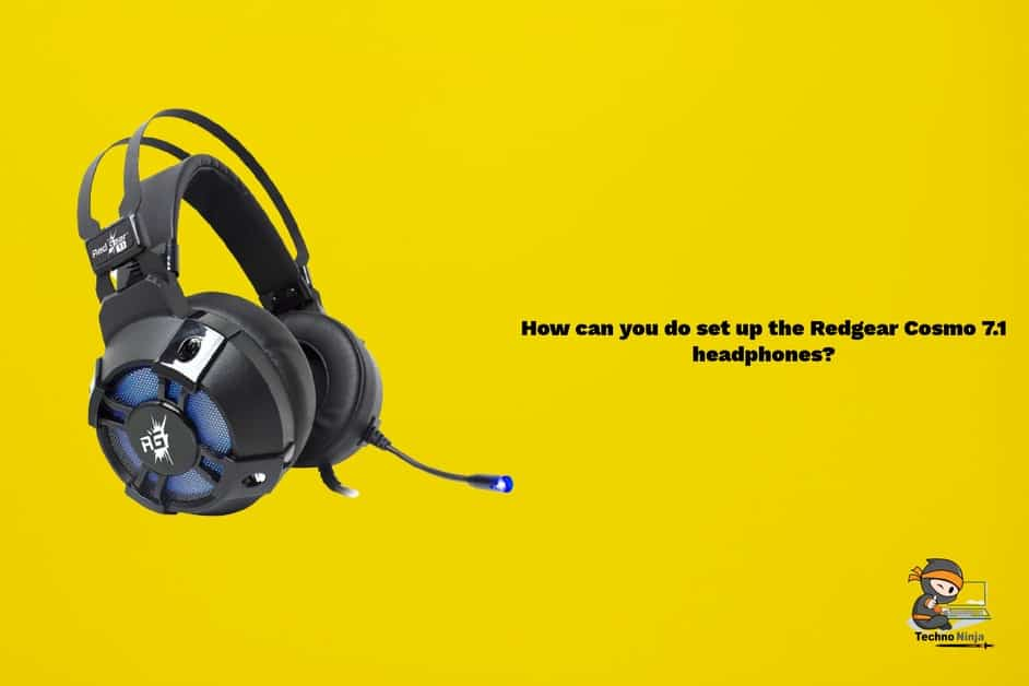 How can you do set up the Redgear Cosmo 7.1 headphones?