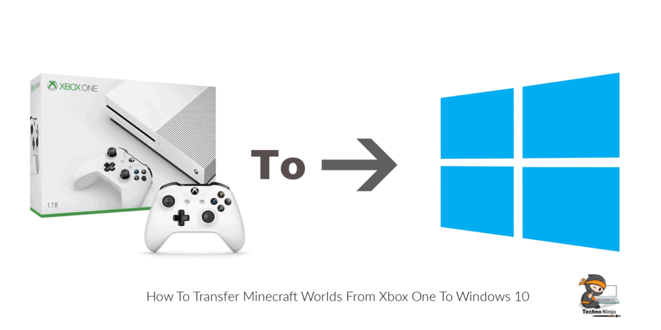 How To Transfer Minecraft Worlds From Xbox One To Windows 10