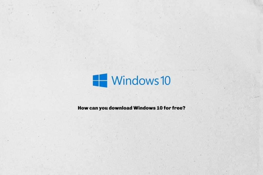 How can you download Windows 10 for free?