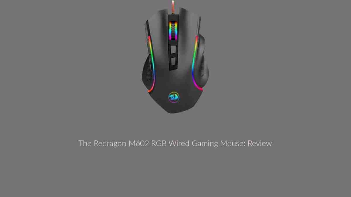 The Redragon M602 RGB Wired Gaming Mouse: Review