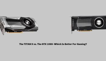 The TITAN X vs. The GTX 1080