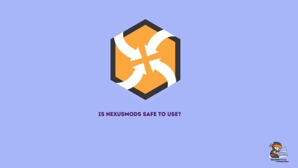 Is Nexusmods Safe To Use?