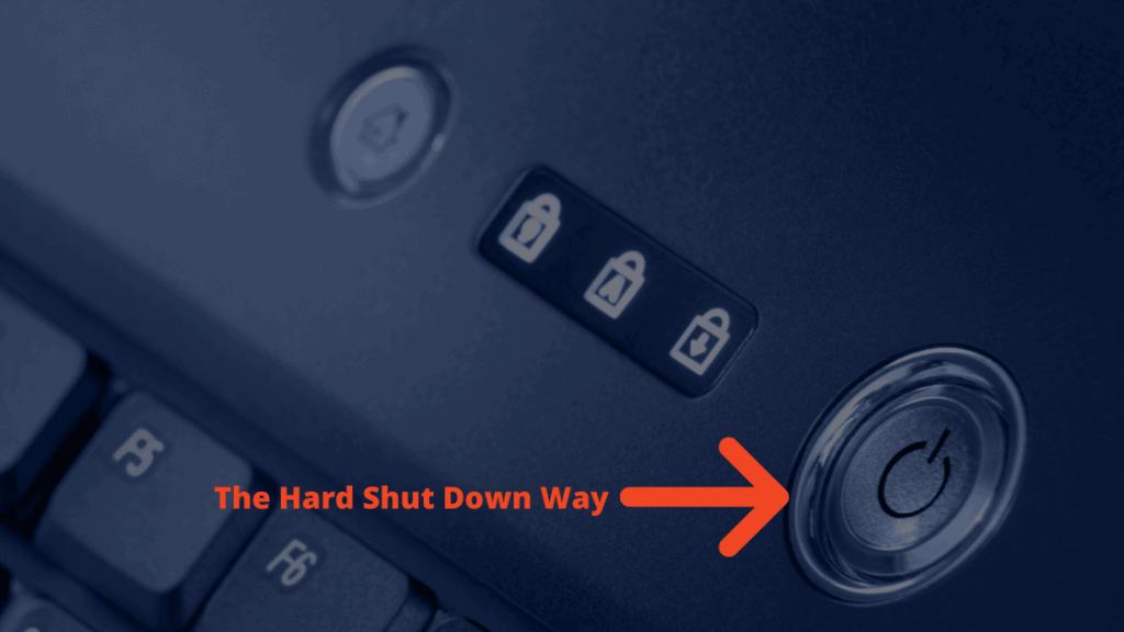 The Hard Shut Down Way