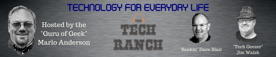 cover for the tech ranch, tech podcast, tech news today, tech articles, ces 2018