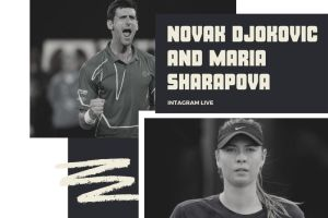 Novak Djokovic Instagram live with Maria Sharapova