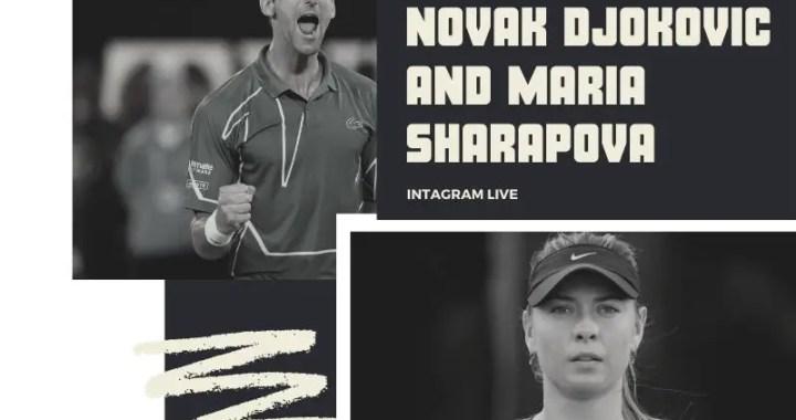Novak Djokovic Instagram live with Maria Sharapova
