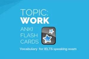 ANKI deck WORK IELTS speaking vocabulary flashcards