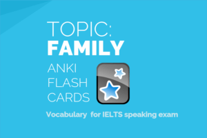 ANKI deck FAMILY IELTS speaking vocabulary flashcards