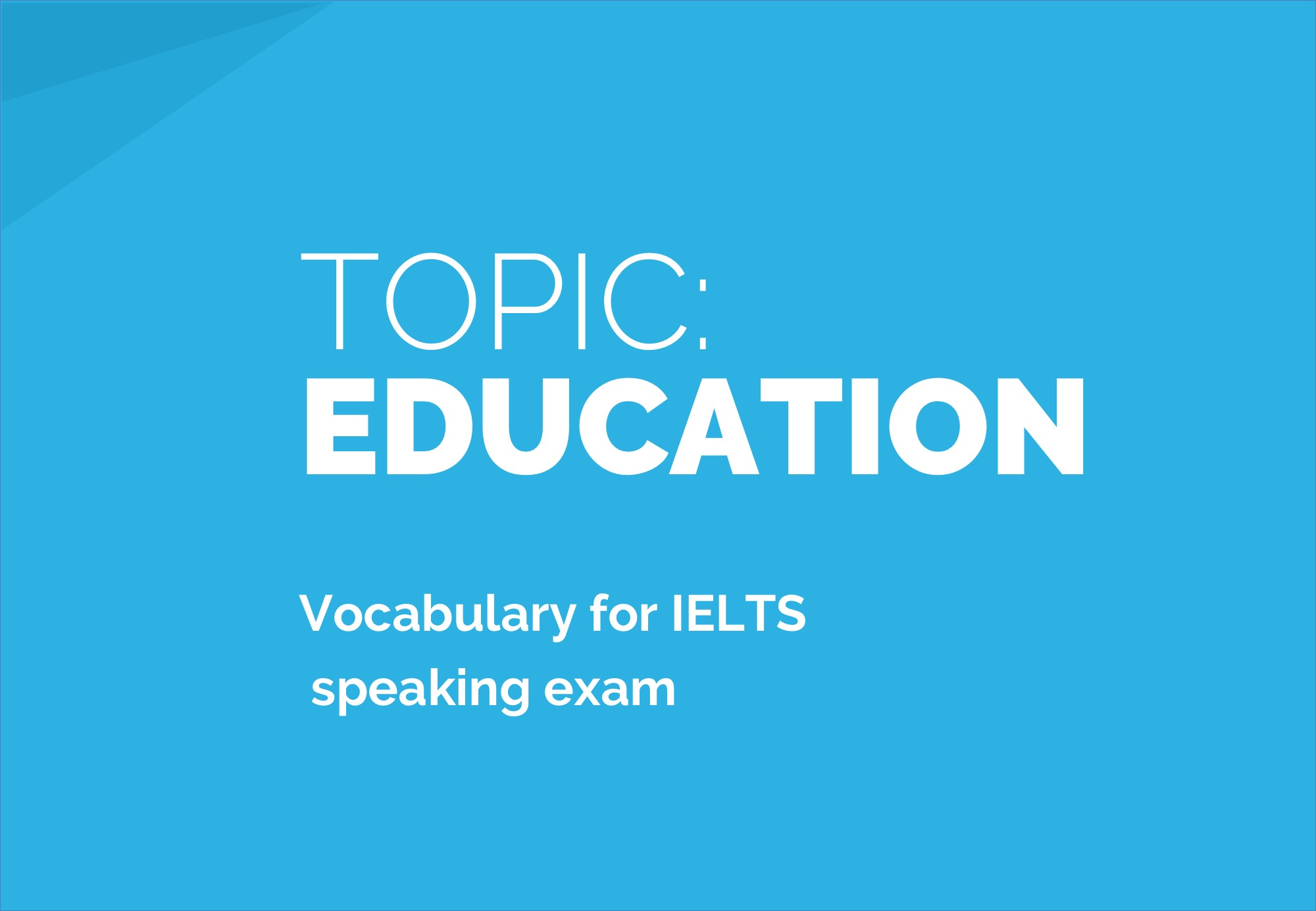 Education: Sample Answers and Topic Vocabulary for IELTS