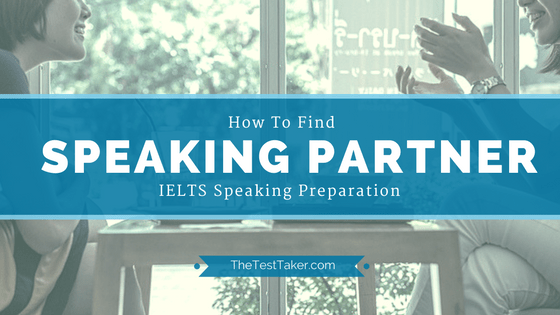 IELTS | How To Find Speaking Partner: Part 2