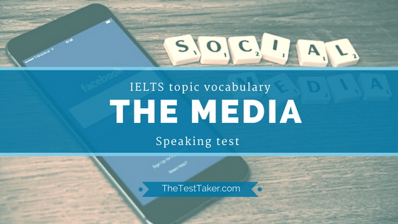 IELTS Topic Vocabulary for Speaking test: The Media