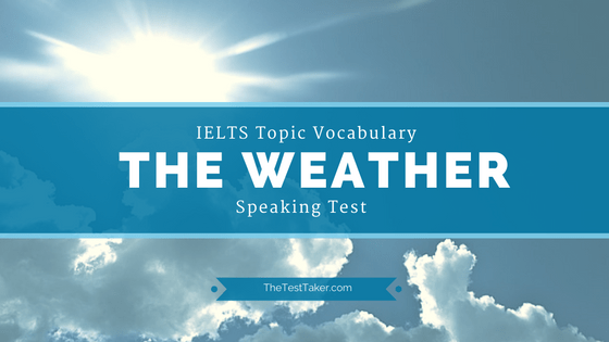 IELTS Topic Vocabulary for Speaking test: The Weather
