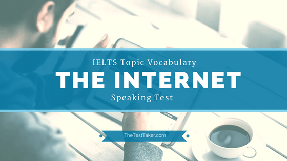 IELTS Topic Vocabulary for Speaking test: The Internet
