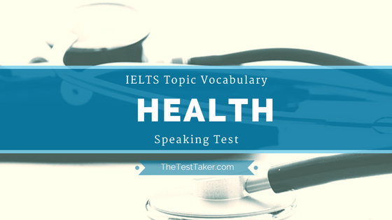 IELTS Topic Vocabulary for Speaking test: Health and Healthcare