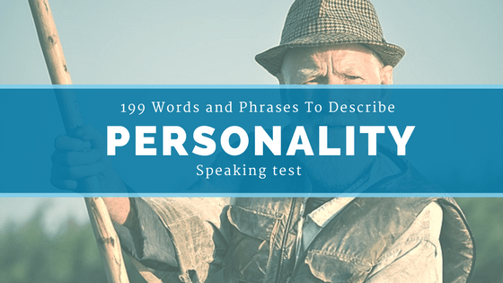 199 Words and Phrases To Describe Personality | Taken  from  Articles, Podcasts And Videos