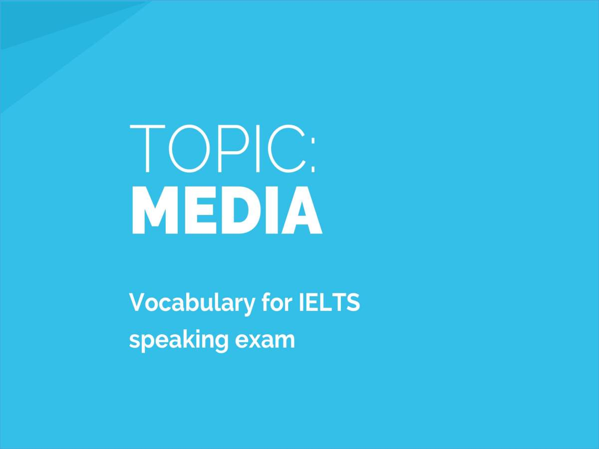 Media: Sample Answers and Topic Vocabulary for IELTS