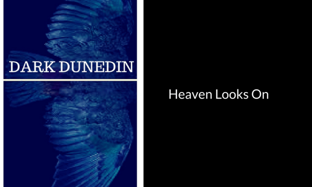 """""""Dark Dunedin: Heaven Looks On"""" Excavating Layers Of The Real And The Imagined"""