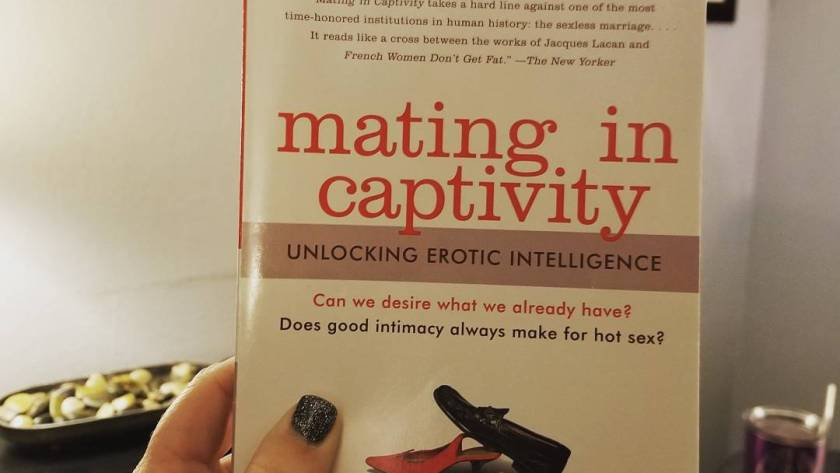 Mating in Captivity: Unlocking Erotic Intelligence by Esther Perel