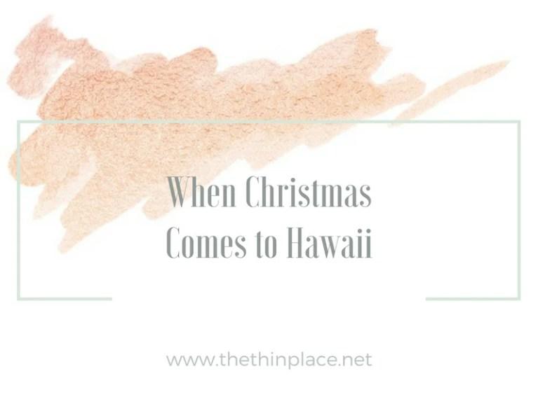 When Christmas Comes to Hawaii