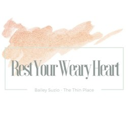 Rest Your Weary Heart