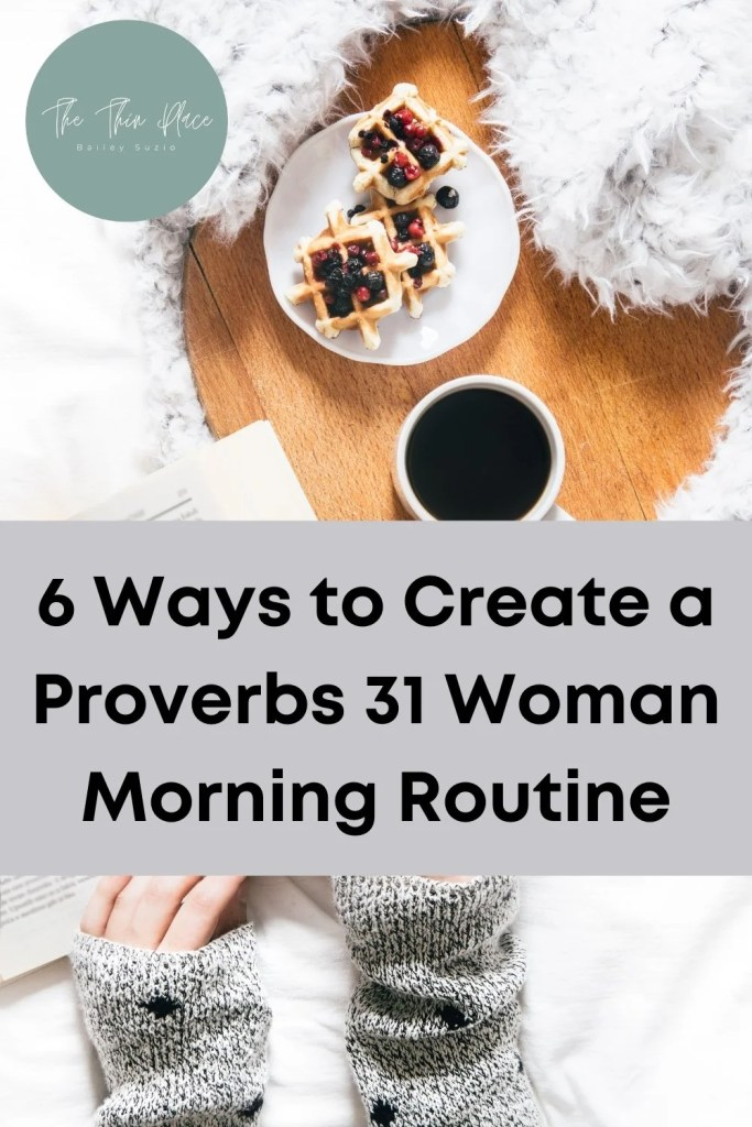 6 Morning Routine Habits for Christian Women #proverbs31 #devotional #Morningroutine #morninghabits #womenintheword #christianwoman
