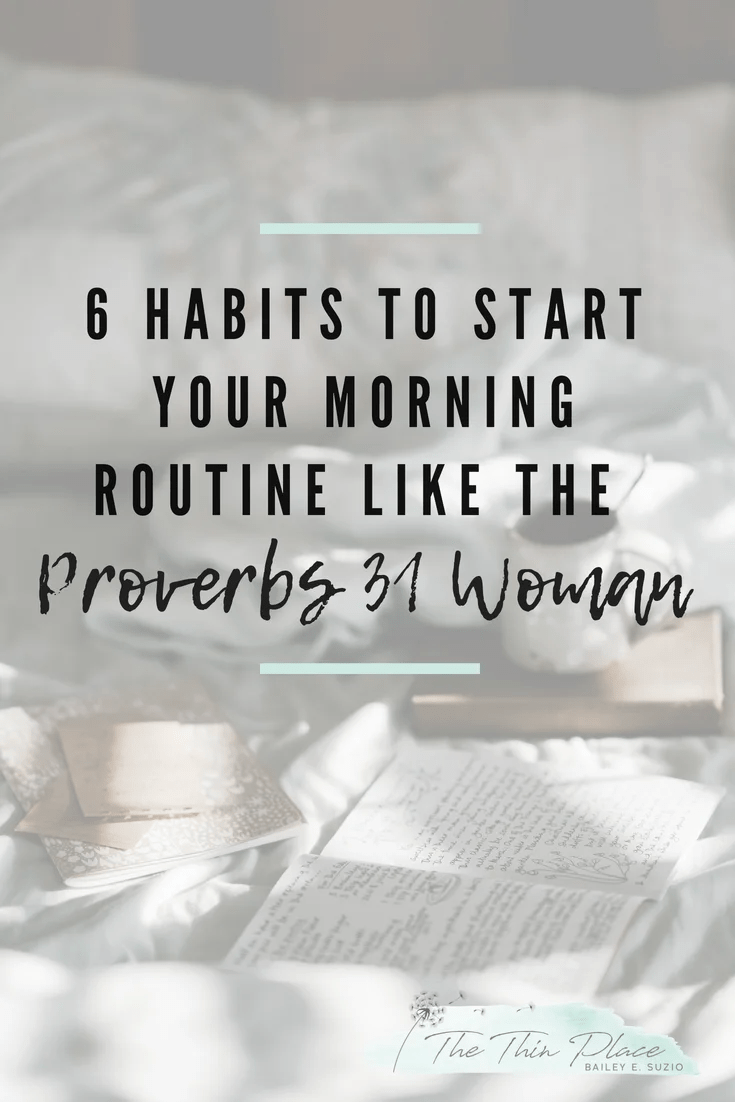 6 Habits To Start Your Morning Routine Like The Proverbs 31
