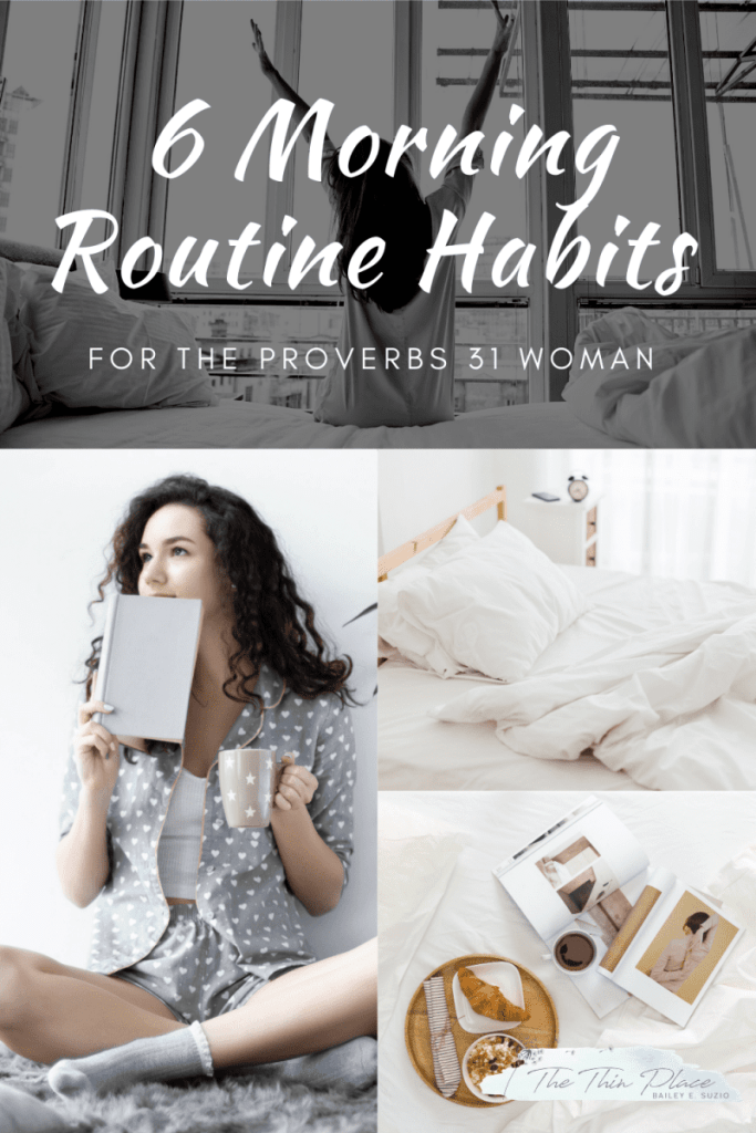 Proverbs 31 Women: 6 Ways to Live Like the Proverbs 31 in Your Christian Morning Routine #womenintheword #christianwoman #godlywoman #devotional #christianliving #morningroutine