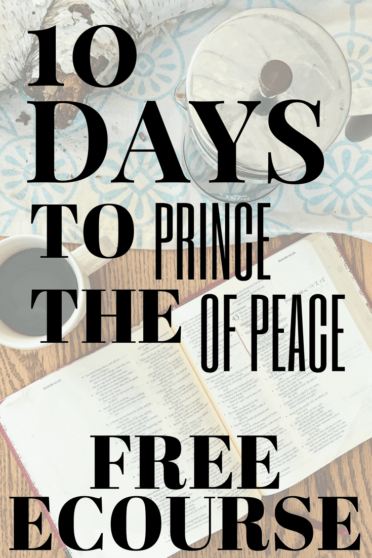 10 Days to Christian Peace: Finding the Prince of Peace in Your Daily Life
