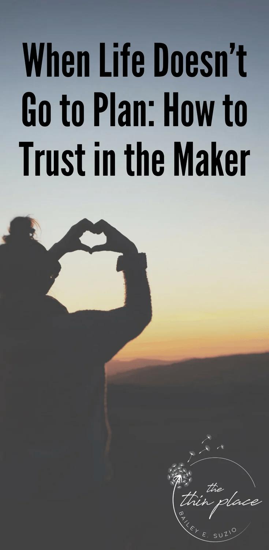 Trusting God When Life Doesn't Go to Plan #trust #god #christian #faith #godhasaplan