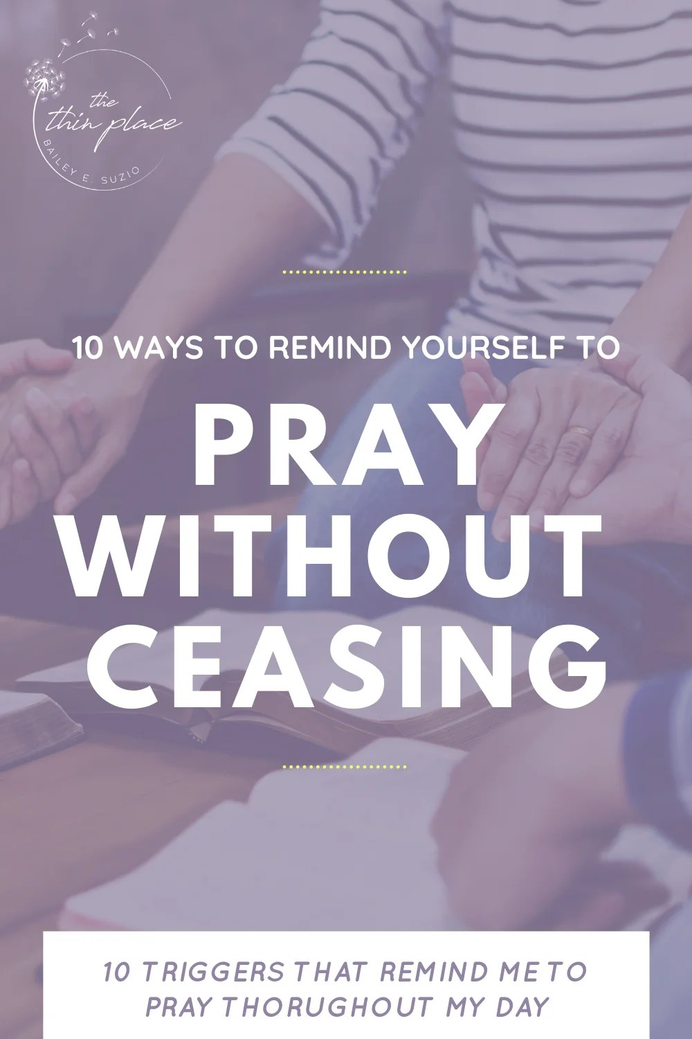 Write down some of the most repetitive tasks in your day and think about the reminders you can set-up for yourself. Here are 10 triggers to encourage you to pray without ceasing today #pray #prayers #praying #faith #devotional #christianprayer
