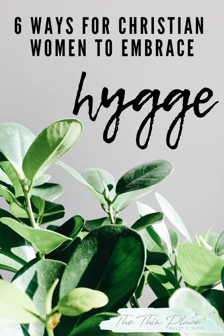 6 ways the christian life and hygge make a wonderful combination intentional living #christianity #christianlife #hygge #hyggetips #faith