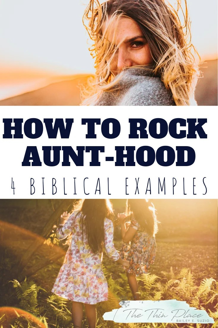 4 Biblical Examples of how to be a Biblical Aunt to Your Niece and Nephew #family #biblestudy #aunt #devotions #christianwoman