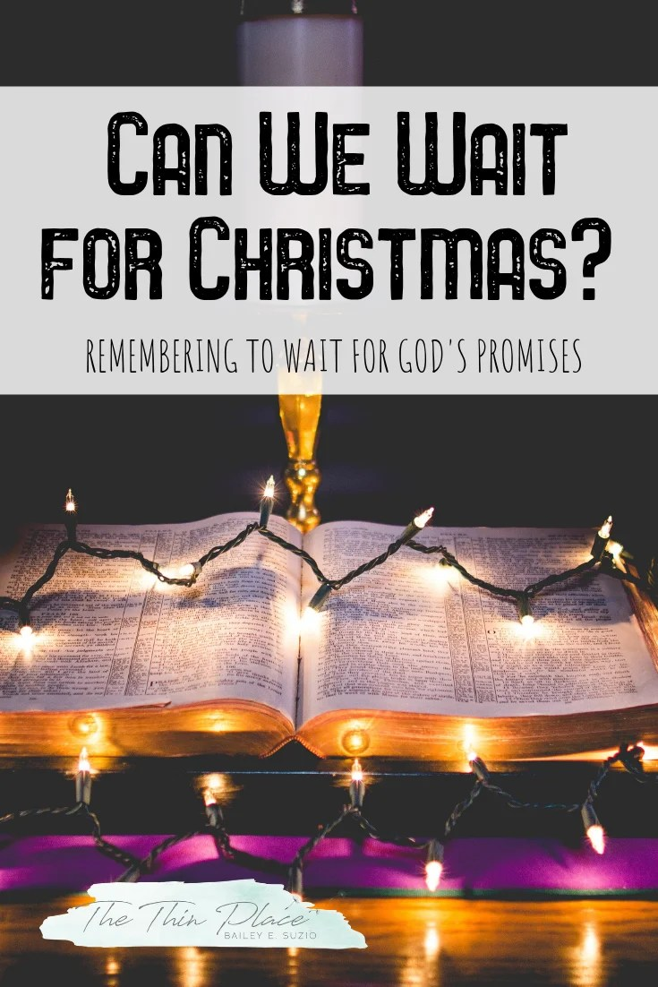 The Case for Advent: How Waiting for Christmas Helps You Wait on God's Promises #waiting #christianliving #devotional #advent #christmas